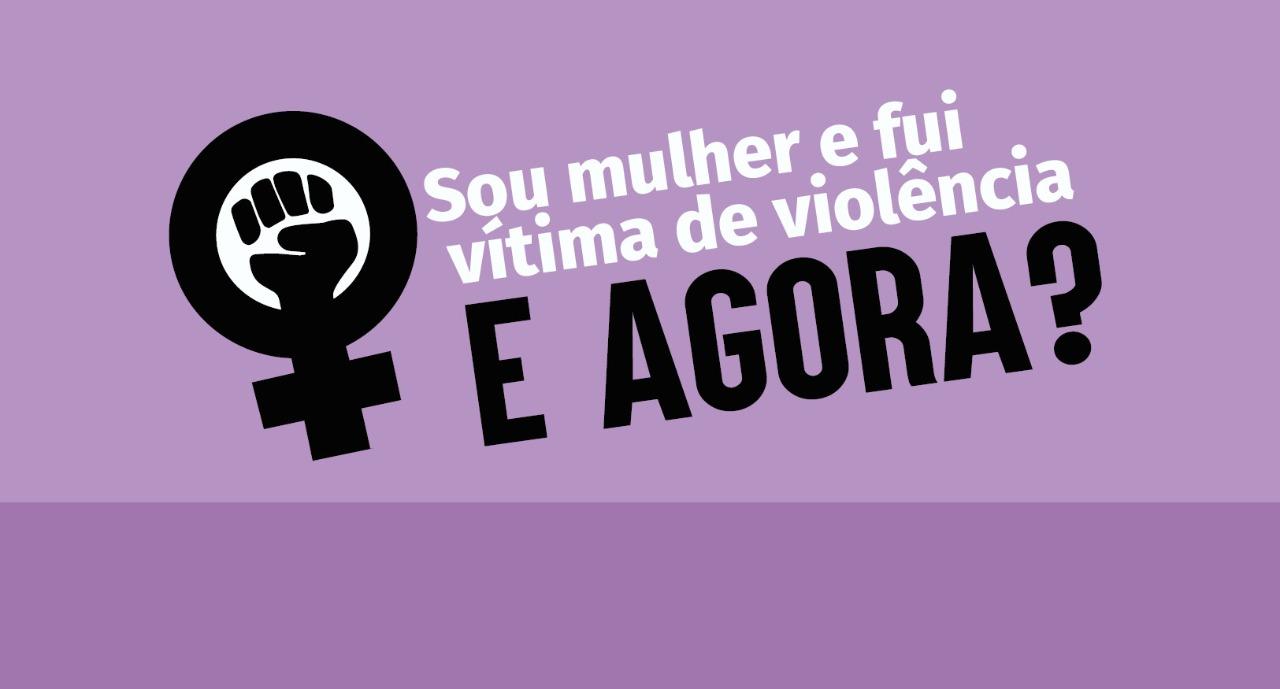 Sou mulher e fui vítima de violência. E agora?