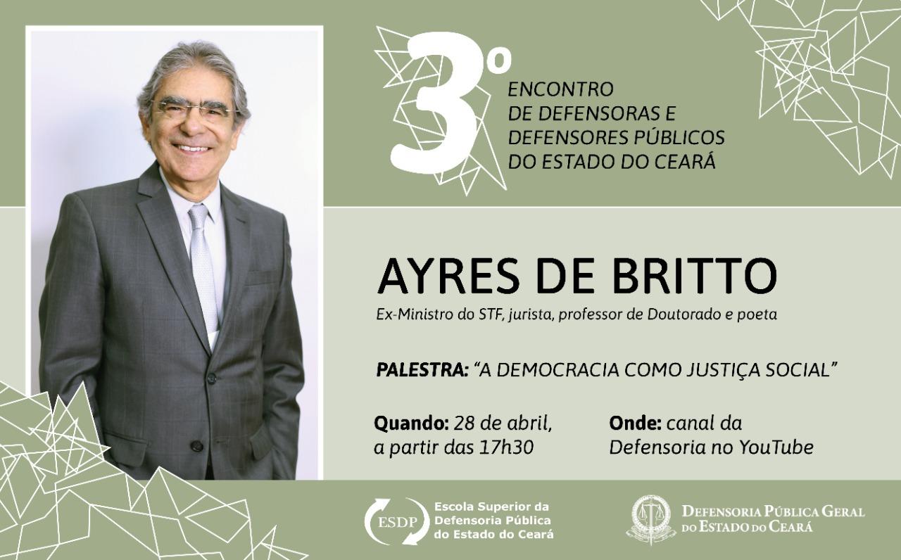 Carlos Ayres de Britto encerra o 3o Encontro de Defensoras e Defensores do Ceará, no dia do aniversário da DPCE